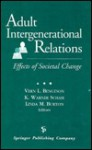 Adult Intergenerational Relations: Effects of Societal Change - Vern L. Bengtson