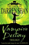 Vampire Destiny Trilogy (The Saga of Darren Shan) - Darren Shan