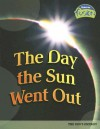 The Day the Sun Went Out: The Sun's Energy - Angela Royston