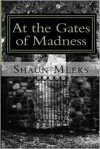 At the Gates of Madness - Shaun Meeks
