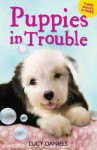 Puppies in Trouble - Lucy Daniels