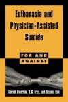 Euthanasia and Physician-Assisted Suicide - Gerald Dworkin, Sissela Bok