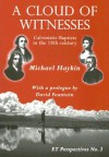 A Cloud of Witnesses: Calvinistic Baptists in the 18th Century - Michael A.G. Haykin