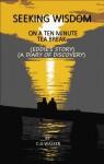 Seeking Wisdom On A Ten Minute Tea Break - Clive Walker