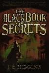 The Black Book Of Secrets (Turtleback School & Library Binding Edition) - F.E. Higgins