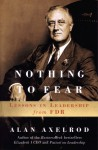 Nothing to Fear: Lessons in Leadership from FDR - Alan Axelrod