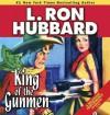King of the Gunmen - L. Ron Hubbard, R.F. Daley, Josh R. Thompson, Tricia Kelly, Tait Ruppert, Bob Caso, Jim Meskimen
