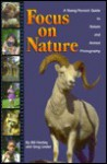 Focus on Nature: A Young Person's Guide to Nature and Animal Photography - Bill Hartley, Greg Linder