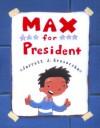 Max for President - Jarrett J. Krosoczka