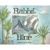 Rabbit Blue - Marie-Louise Gay