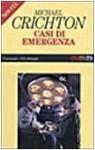 Casi di emergenza - Michael Crichton, Maria Teresa Marenco