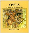 Owls: a guide for ornithologists - Ron Freethy