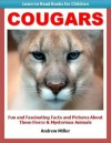 Learn to Read Books for Children: Cougars - Fun and Fascinating Facts and Pictures About These Fierce & Mysterious Animals (Kids Educational Books) - Andrew Miller, Teaching Kids to Read Institute