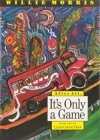 After All, It's Only a Game - Willie Morris, Lynn Green Root
