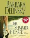 The Summer I Dared - Barbara Delinsky, Linda Emond