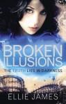 Broken Illusions (Midnight Dragonfly) - Ellie James