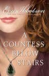 A countess belowstairs - Eva Ibbotson