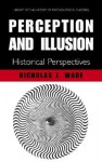 Perception and Illusion: Historical Perspectives - Nicholas J. Wade