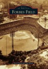 Forbes Field (Images of America) - David Finoli, Thomas Aikens, Tom Aikens