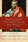 The Gospel According to St. Paul: Meditations on His Life and Letters - Carlo Maria Martini, Marsha Daigle-Williamson