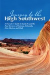 Journey to the High Southwest, 7th: A Traveler's Guide to Santa Fe and the Four Corners of Arizona, Colorado, New Mexico, and Utah - Robert L. Casey, Julie Roberts