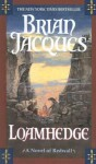 Loamhedge (Redwall, #16) - Brian Jacques