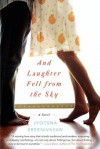 And Laughter Fell From the Sky - Jyotsna Sreenivasan