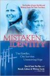 Mistaken Identity: Two Families, One Survivor, Unwavering Hope - Don Van Ryn, Susie Van Ryn, Newell Cerak, Colleen Cerak