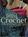 Felted Crochet - Jane Davis