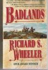 Badlands - Richard S. Wheeler