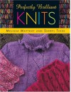 "Perfectly Brilliant Knits ""Print on Demand Edition"" - Melissa Matthay, Sheryl Thies"
