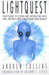 Light Quest: Your Guide to Seeing and Interacting with UFOs, Mystery Lights and Plasma Intelligences - Andrew Collins, Gregory L. Little
