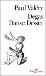Degas Danse Dessin - Paul Valéry