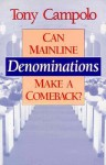 Can Mainline Denominations Make a Comeback? - Tony Campolo