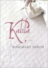 Kalila - Rosemary Nixon