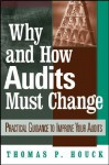 Why and How Audits Must Change: Practical Guidance to Improve Your Audits - Thomas P. Houck