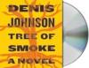 Tree Of Smoke - Denis Johnson, Will Patton