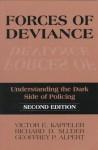 Forces of Deviance: Understanding the Dark Side of Policing - Geoffrey P. Alpert
