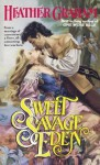 Sweet Savage Eden (Cameron Family Saga #1) - Heather Graham