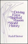 Driving Force of Spiritual Powers - Rudolf Steiner