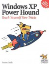 Windows XP Power Hound: Teach Yourself New Tricks - Preston Gralla