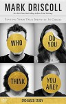 Who Do You Think You Are? DVD-Based Study Kit: Finding Your True Identity in Christ - Mark Driscoll