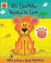 The Lion Who Wanted To Love (Book & Cd) - Giles Andreae, David Wojtowycz