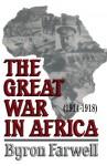 The Great War in Africa - Byron Farwell