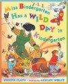 Miss Bindergarten Has a Wild Day In Kindergarten - Joseph Slate, Ashley Wolff