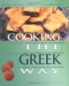 Cooking the Greek Way - Lynne W. Villios, Diane Wolfe, Robert L. Wolfe