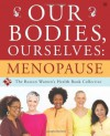 Our Bodies, Ourselves: Menopause - Judy Norsigian, Boston Women's Health Book Collective, Vivian W. Pinn