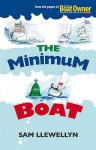 The Minimum Boat. by Sam Llewellyn - Sam Llewellyn
