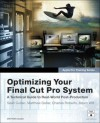 Apple Pro Training Series: Optimizing Your Final Cut Pro System - Sean Cullen, Charles Roberts