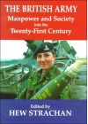 The British Army, Manpower, And Society Into The Twenty First Century - Hew Strachan